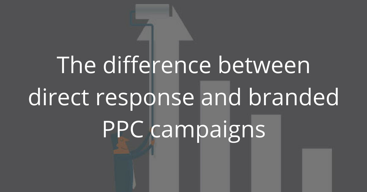 Direct Response vs. Branded PPC Campaigns