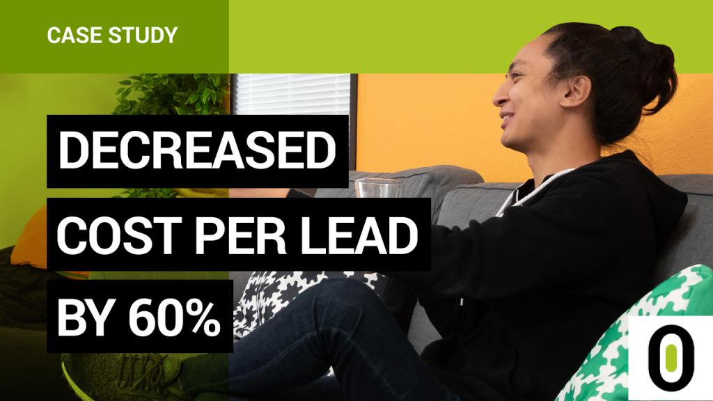 Decrease Cost Per Lead by 60%